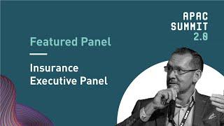 APAC Summit 2.0: Insurance Executive Panel