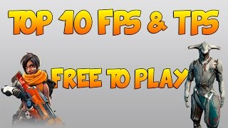 TOP 10 FPS GRATUITS 2017 - Free To Play
