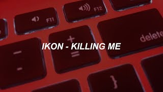 iKON - '죽겠다(KILLING ME)' Easy Lyrics