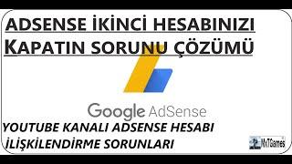 ADSENSE İkinci Hesabınızı Kapatın Uyarısı Çözümü (Youtube Kanalı-Adsense)