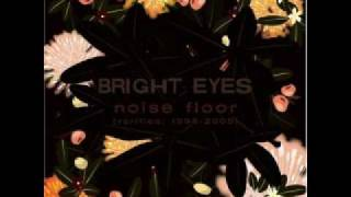 Bright Eyes - I've Been eating (for you) - 14 (lyrics in the description)