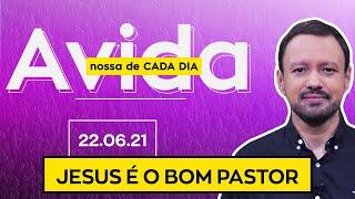 JESUS É O BOM PASTOR - 22/06/2021