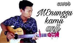 Menunggu kamu ( Anji ) Cover gitar-faqih cy