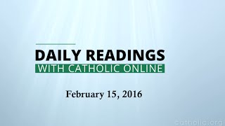 Daily Reading for Monday, February 15th, 2016 HD