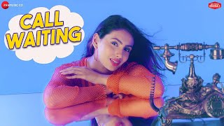 Call Waiting - Mr.MNV & Aashna H | Sona Mohapatra | Raees & Zain-Sam | Kumaar | Zee Music Originals