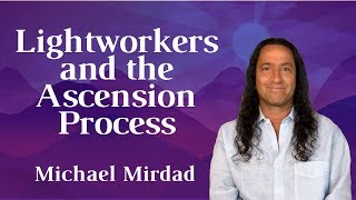 Lightworkers and the Ascension Process