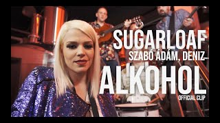 Sugarloaf feat. Szabó Ádám, Deniz - Alkohol Official video