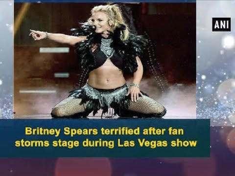 Britney Spears terrified after fan storms stage during Las Vegas show - Hollywood News