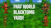 Fnaf World Simulator Trying To Get Past Black Tomb Yard Youtube