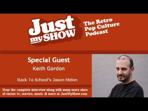Interview with Back to School Star Keith Gordon AKA Jason Melon