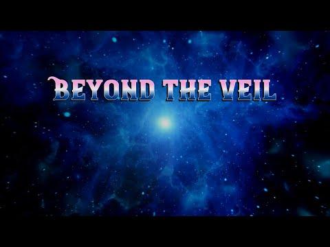 Beyond The Veil...