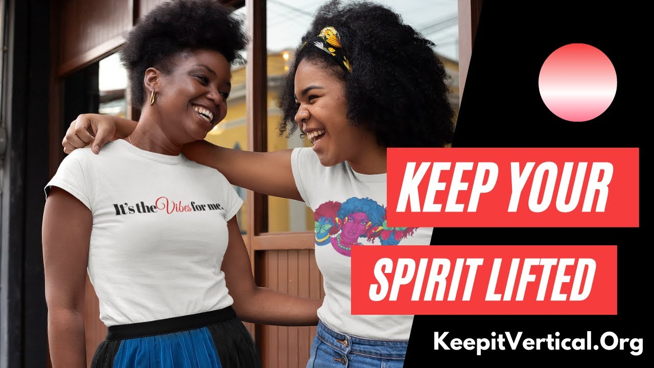 Keep Your Spirit Lifted!
