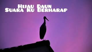 Hijau Daun - Suara Ku Berharap {slowed+reverb effect}