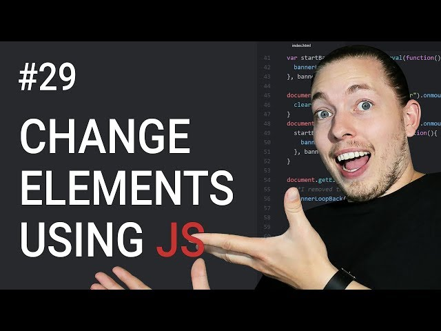 29: How To Change Elements Using JavaScript | Document Object Model Tutorial | JavaScript Tutorial