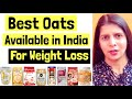 Best Oats Available in Indian   Top Oats Brands   How to Choose Best Oats For Weight Loss   In India