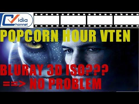 Trải Nghiệm Khả Năng Chơi Bluray 3D ISO Trên Popcorn Hour VTEN - Vidia Channel