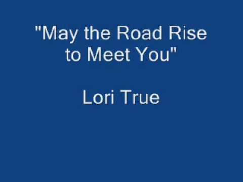 May the Road Rise to Meet You - Lori True