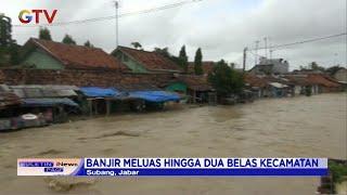 Banjir di Subang, Jawa Barat Semakin Meluas Hingga ke Dua Belas Kecamatan - BIP 09/02