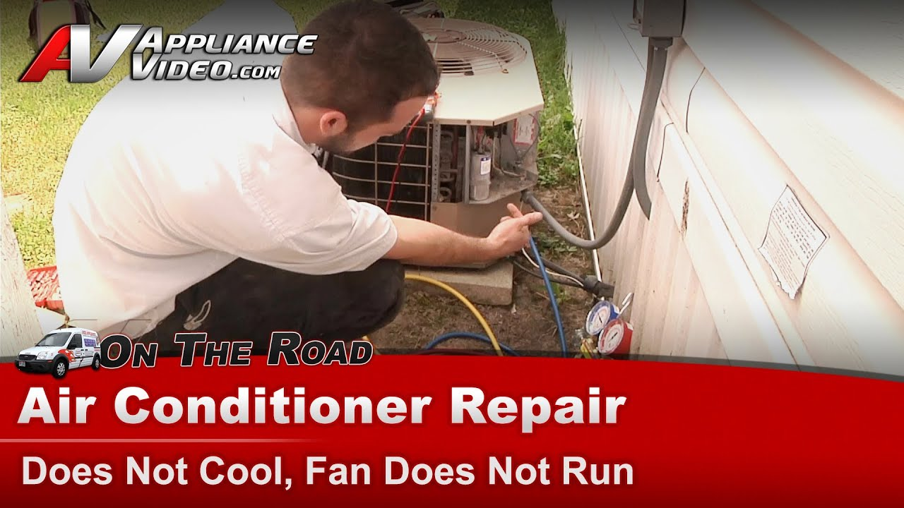 Auto Air Conditioner Repair >> Central Air Conditioner Repair - Does Not Cool, Fan Does Not Run - YouTube