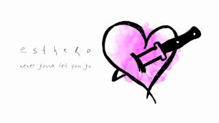 Esthero - Never Gonna Let You Go