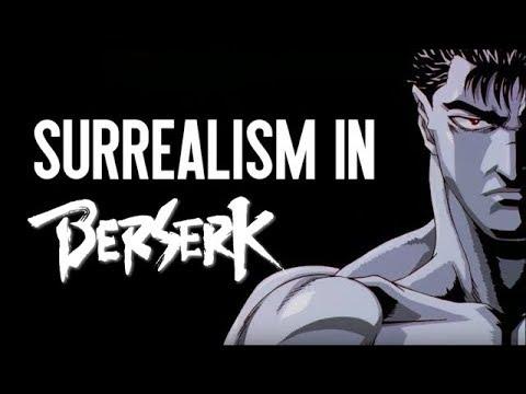 The Surreal Nature Of Berserk