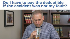 Do you have to pay your deductible if you're not at fault