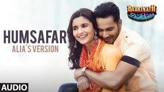 "Humsafar : Alia Bhatt Version | Varun Dhawan | Akhil Sachdeva |""Badrinath  …"