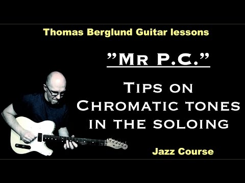 "Mr P.C. ""Using of chromatic tones in the soloing"" - Jazz Course - Jazz Guitar lesson"