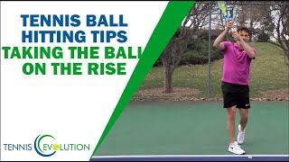 Tennis Ball Hitting Tips - Taking The Ball On The Rise