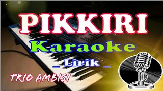 Pikkiri Karaoke Lirik |Lagu Batak Hits