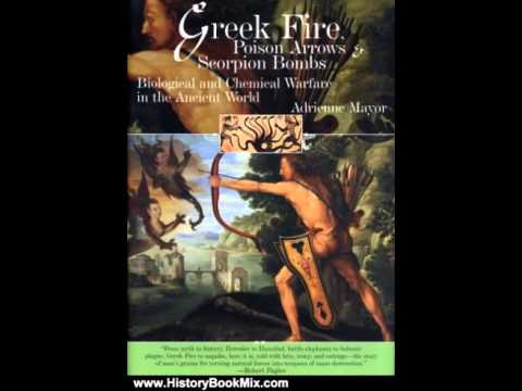 History Book Review: Greek Fire, Poison Arrows & Scorpion Bombs: Biological and Chemical Warfare ...