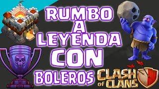 SUBIENDO COPAS RUMBO A LEYENDA CON BOLEROS ESTRATEGIA - Clash of Clans