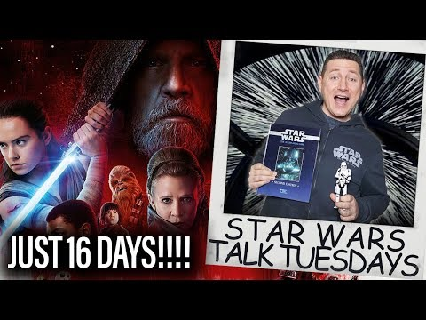 The Last Jedi In Just 16 Days! Where Is Snoke? - Star Wars Talk Tuesdays