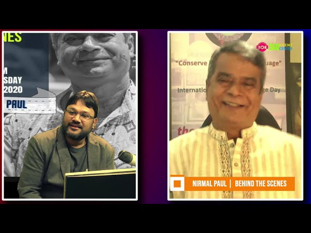 Behind The Scenes, Guest - Nirmal Paul