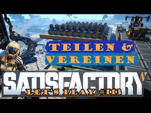 Satisfactory Let's Play 113 - Deutsch - Teilen und vereinen - Großschmelzerei Part 4