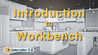 Introduction to Workbench Blender 2.8