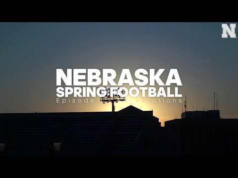 Nebraska Spring Football: Episode I - Expectations