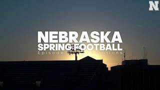 Nebraska Spring Football: Episode I - Expectations