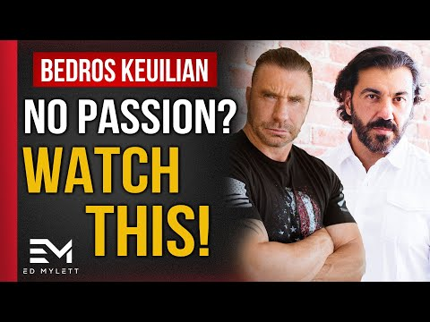 Started from the Bottom: Ed Mylett and Bedros Keuilian