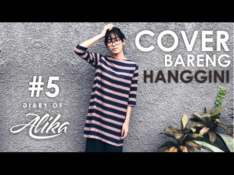 diary-of-alika-5-cover-lagu-bareng-hanggini