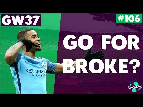 GO FOR BROKE? | Gameweek 37 | Let's Talk Fantasy Premier League 2017/18 #106