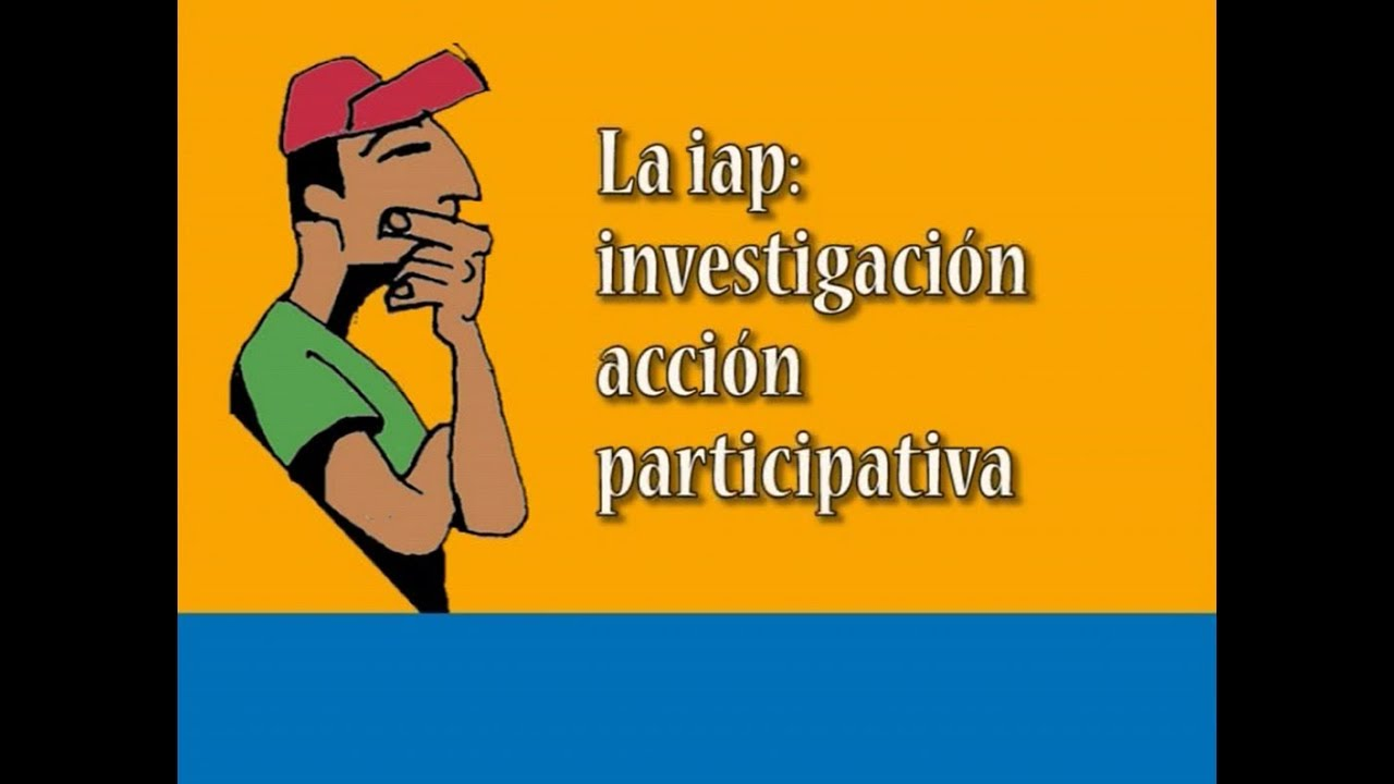 Download Investigación-Acción Participativa (IAP)