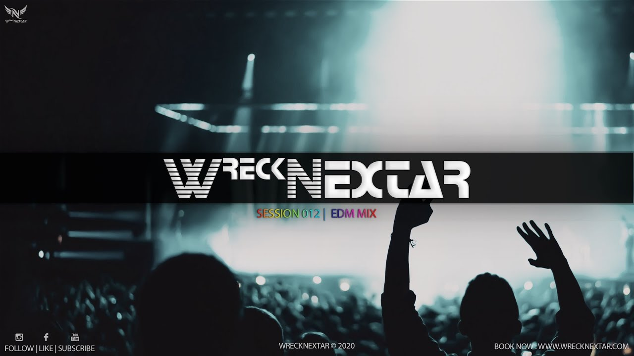 Download WRECKNEXTAR SESSION 012   EDM MIX   WRECKNEXTAR   LK