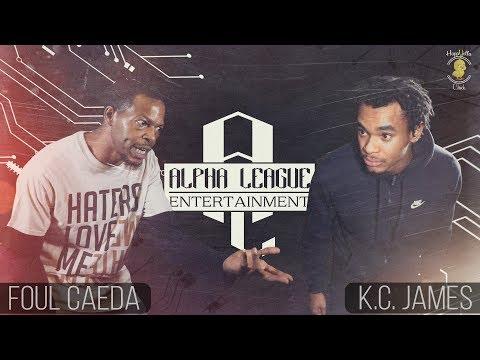 @ALPHA LEAGUE PRESENTS: Foul Caeda Vs K.C. James