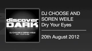 DJ Choose and Soren Weile - Dry Your Eyes