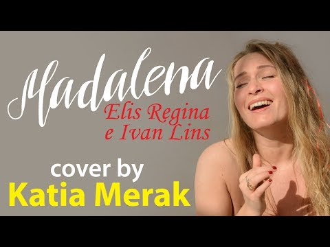 Elis Regina e Ivan Lins Madalena cover by Katia Merak