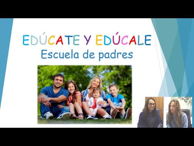 Edúcate y Edúcale: Escuela de padres