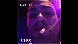FatiAl - Cho!