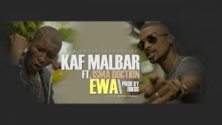 Kaf Malbar Ft. Isma Doction - Ewa - (Freestyle parole et image / Prod By Rikos')
