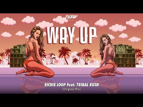 Richie Loop - Way Up ft. Tribal Kush